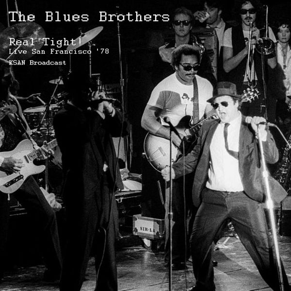 The Blues Brothers Real Tight! (Live San Francisco 1978 KSAN) (Live)