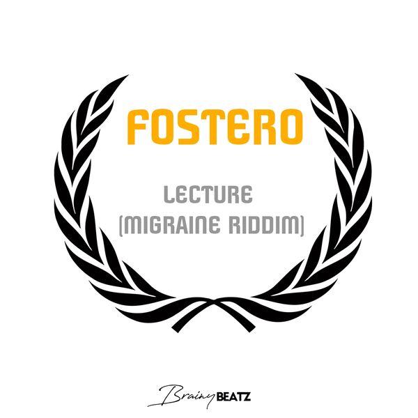 Fostero - Lecture (Migraine Riddim)