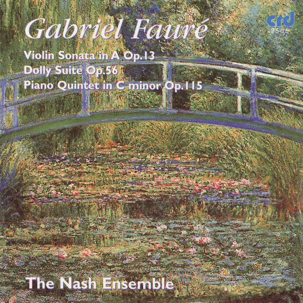 Gabriel Fauré - Fauré: Violin Sonata In A Op.13, Dolly Suite Op.56, Piano Quintet In C Minor Op.115