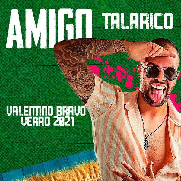 Valentino Bravo - Amigo Talarico