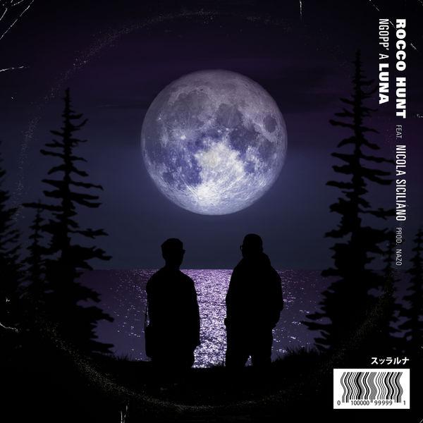 Rocco Hunt - Ngopp'A Luna