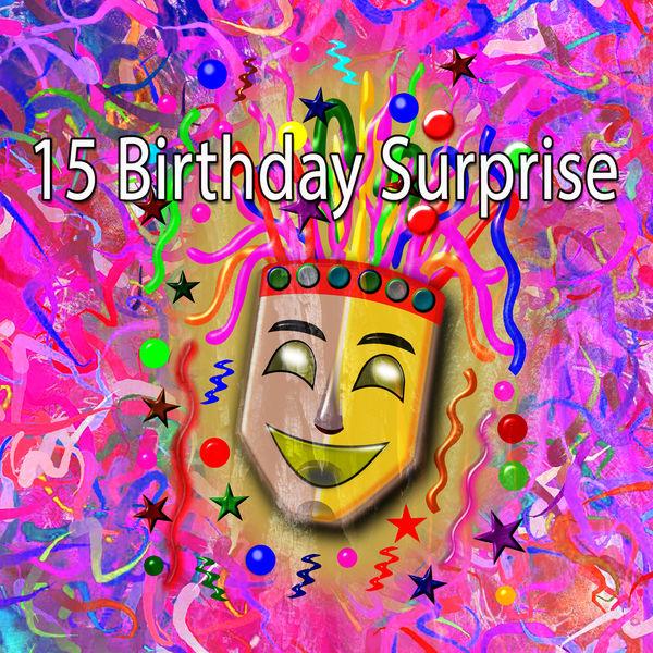 Happy Birthday - 15 Birthday Surprise