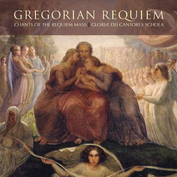 Gloriæ Dei Cantores - Gregorian Requiem: Chants of the Requieum Mass