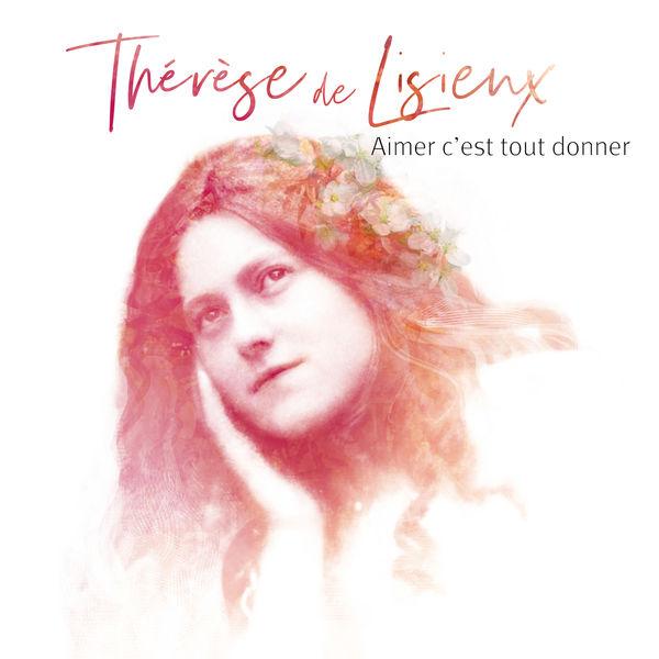 Natasha St Pier - Aimer c'est tout donner - Thérèse de Lisieux