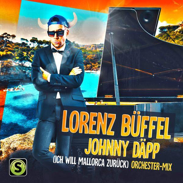 Lorenz Büffel - Johnny Däpp (Ich will Mallorca zurück) [Orchester Mix]