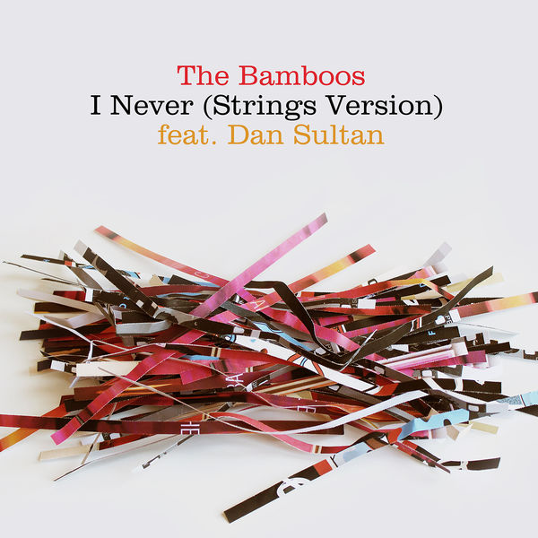 The Bamboos - I Never (feat. Dan Sultan) [Strings Version]