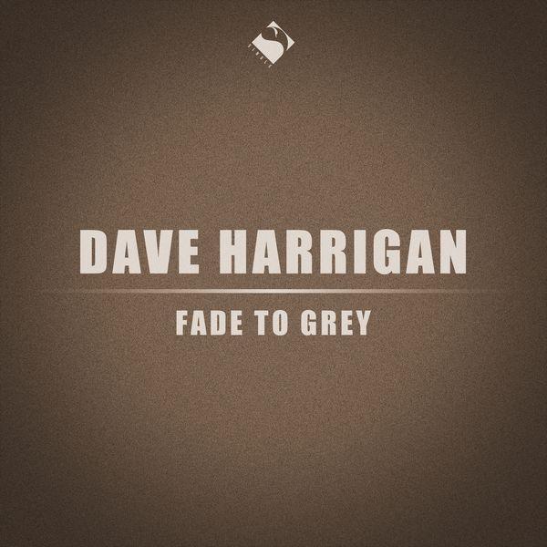 Dave Harrigan - Fade to Grey