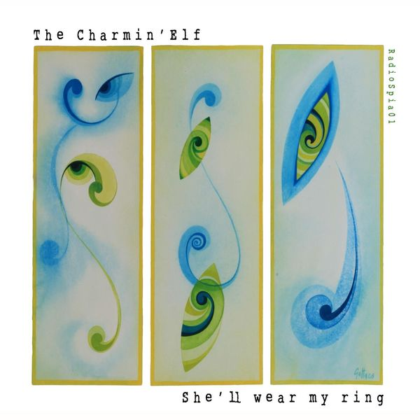 The Charmin' Elf - She'll Wear My Ring