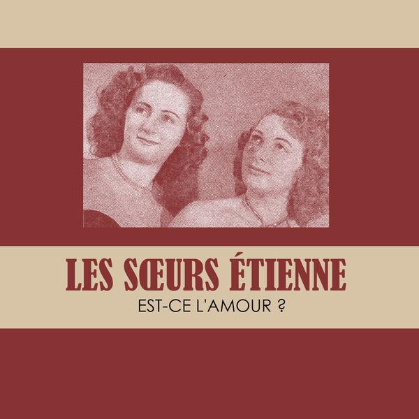 Les Sœurs Etienne - Est-ce L'amour ?