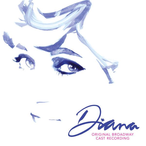 Diana Original Broadway Cast - Diana: The Musical