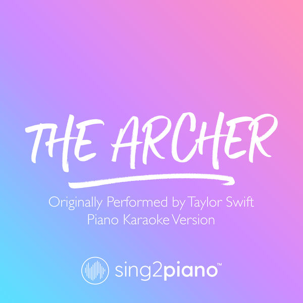 Sing2Piano - The Archer (Originally Performed by Taylor Swift)