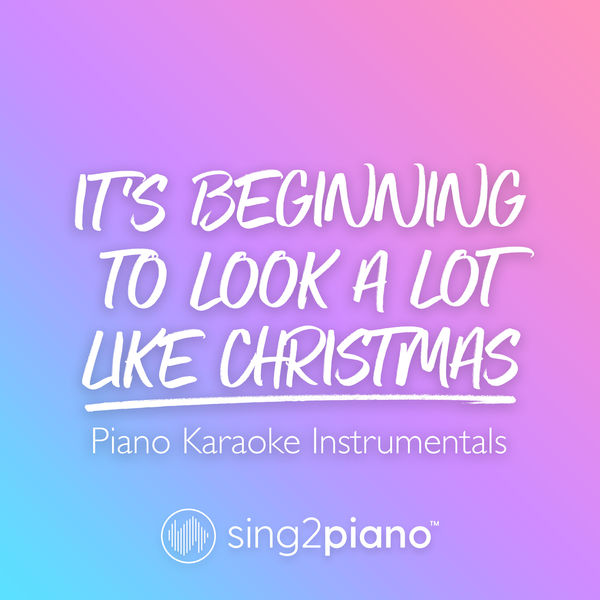 Sing2Piano - It's Beginning To Look A Lot Like Christmas