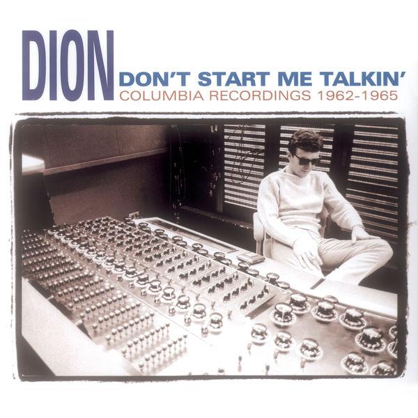 Dion - Don't Start Me Talkin'