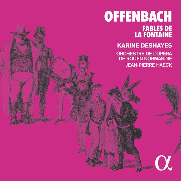 Karine Deshayes - Offenbach: Fables de la Fontaine