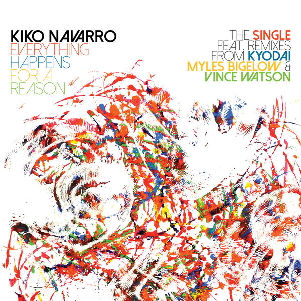 Kiko Navarro - Everything Happens For A Reason (The Single and Remixes)