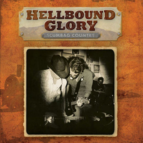 Hellbound Glory - Scumbag Country