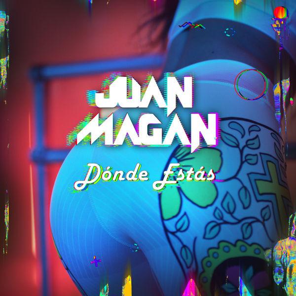 Juan Magan - Dónde Estás