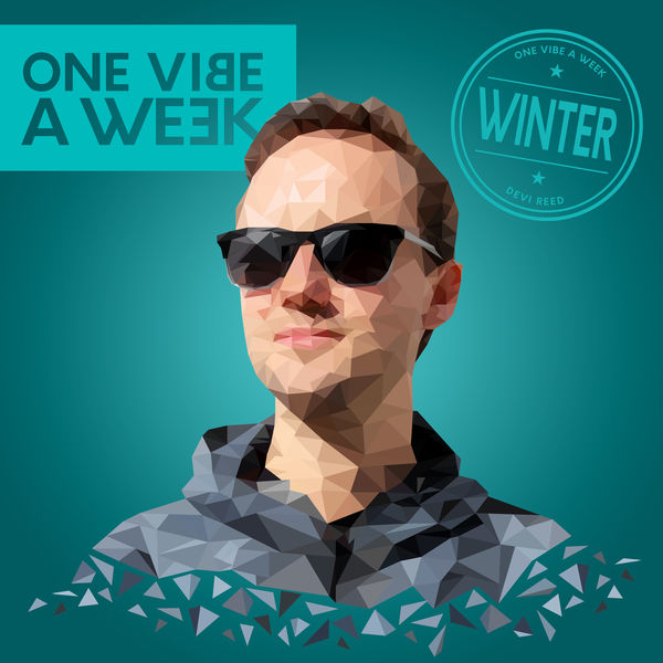 Devi Reed - ONE VIBE A WEEK #WINTER