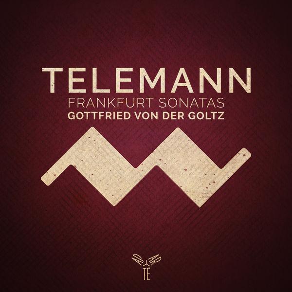 Gottfried von der Goltz - Telemann: Frankfurt Violin Sonatas