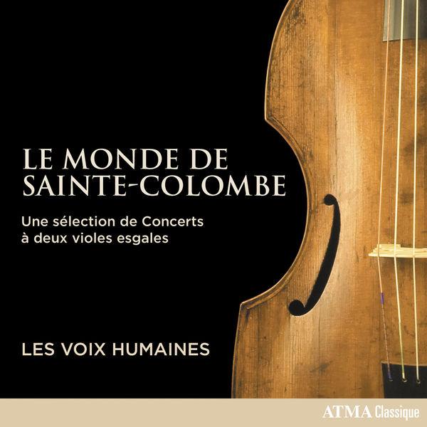 Voix Humaines, Les - Le Monde de Sainte-Colombe