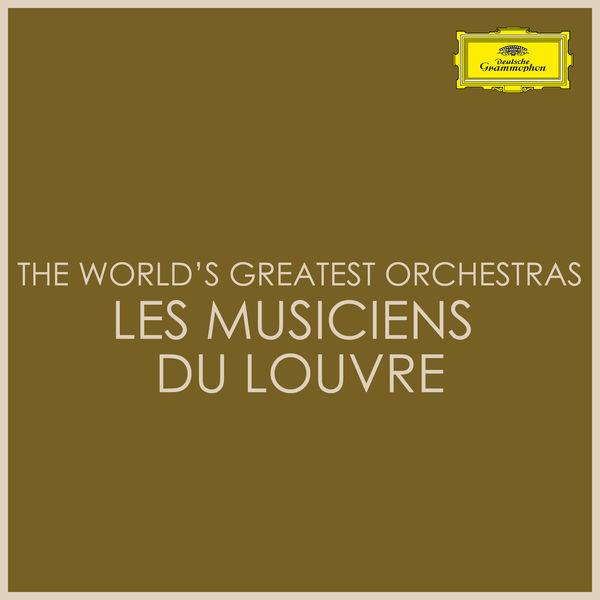 Les Musiciens du Louvre - The World's Greatest Orchestras - Les Musiciens du Louvre