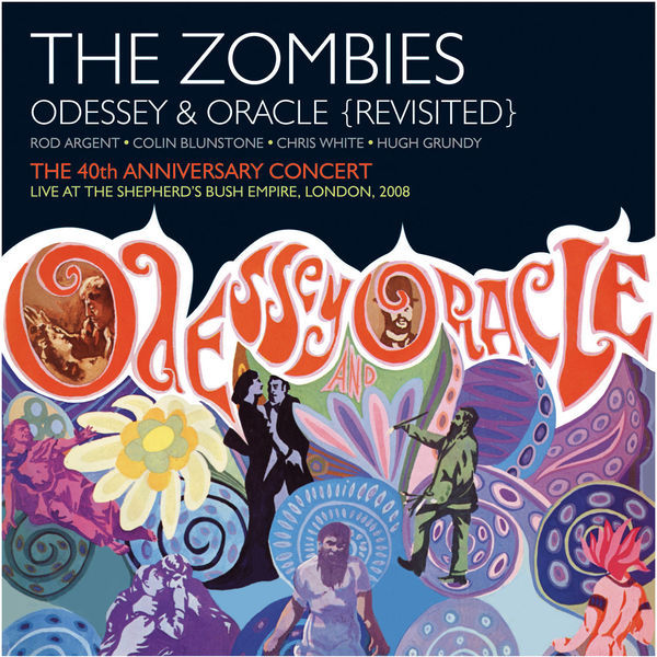 The Zombies|Odessey & Oracle - 40th Anniversary Concert  (Live)