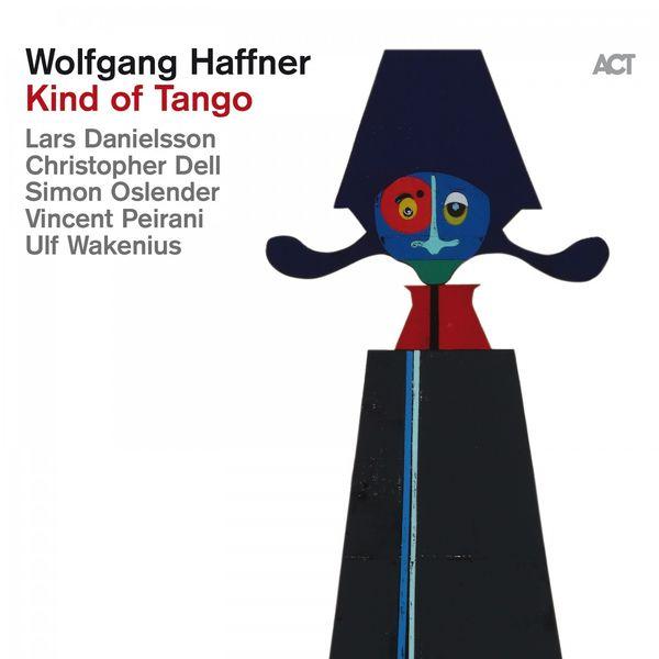 Wolfgang Haffner - Kind of Tango