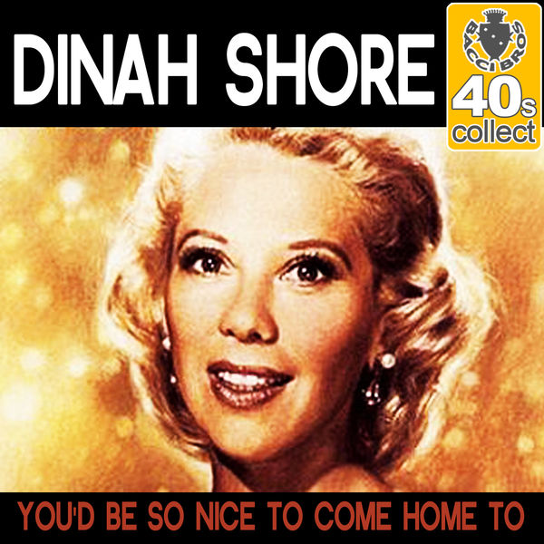 Dinah Shore - You'd Be So Nice to Come Home to (Remastered) - Single