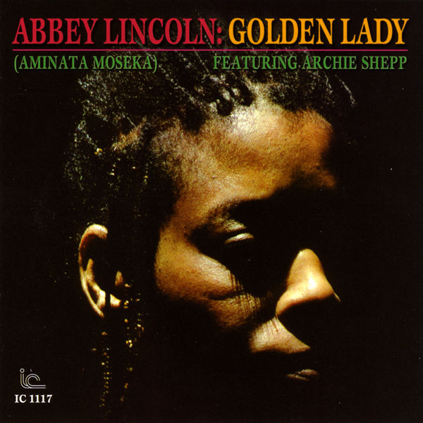 Abbey Lincoln - Abbey Lincoln: Golden Lady