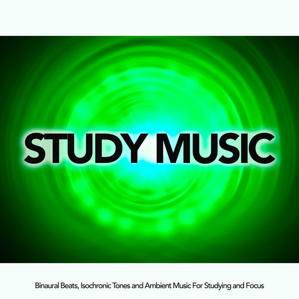 Study Music: Binaural Beats, Isochronic Tones and Ambient