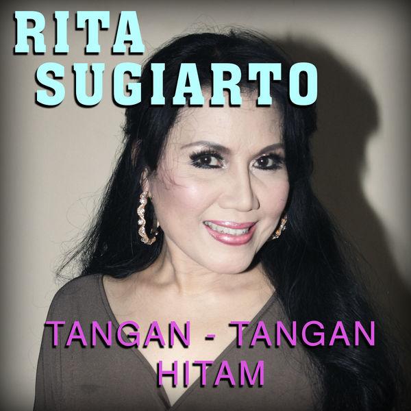 Tangan Tangan Hitam | Rita Sugiarto – Download and listen to