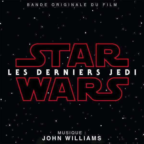 John Williams - Star Wars: Les Derniers Jedi