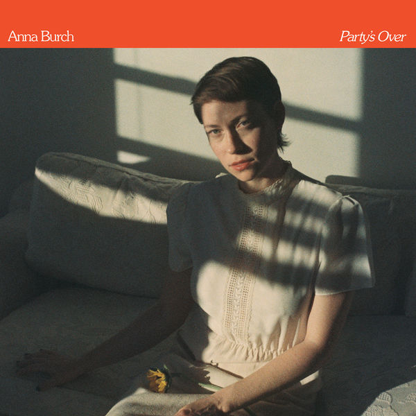 Anna Burch - Party's Over