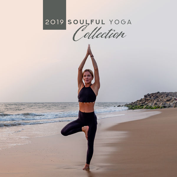 Healing Yoga Meditation Music Consort - 2019 Soulful Yoga Collection