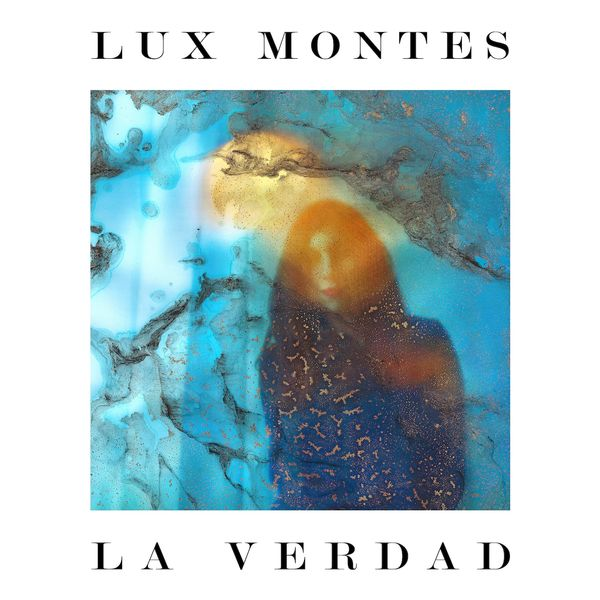 Lux Montes - La Verdad