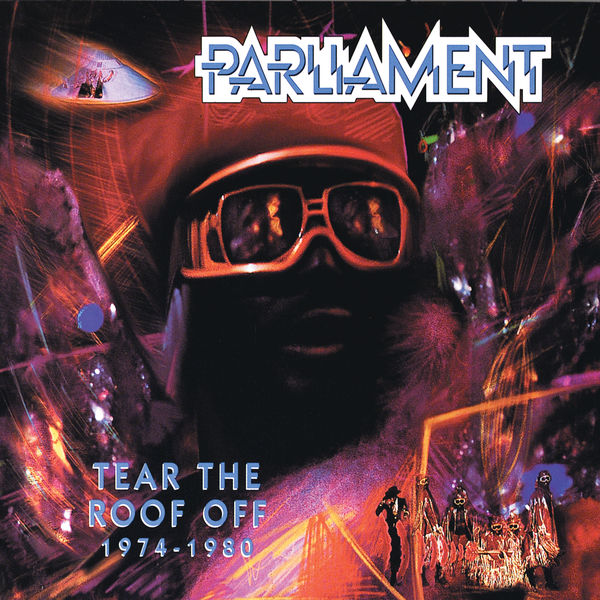 Parliament - Tear The Roof Off (1974-1980)