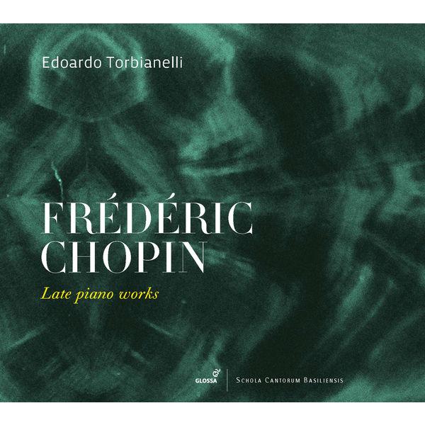 Edouardo Torbianelli - Chopin: Late Piano Works