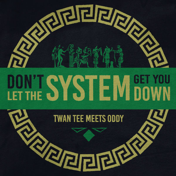Twan Tee - Don't Let the System Get You Down