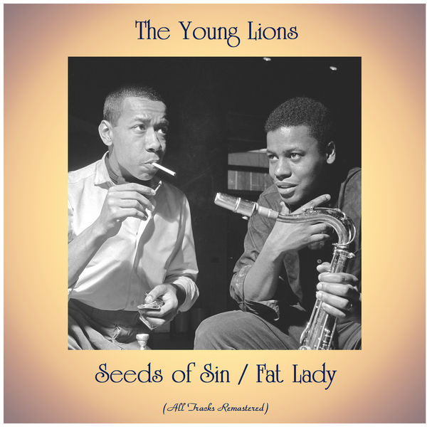 The Young Lions - Seeds of Sin / Fat Lady