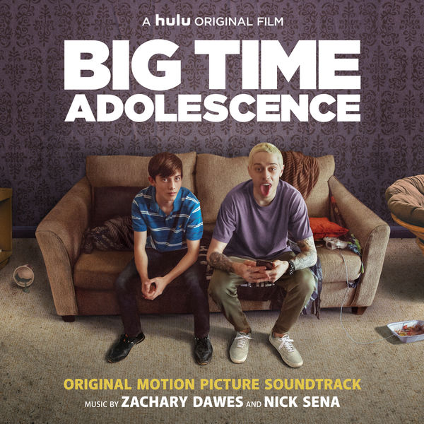 Zachary Dawes - Big Time Adolescence (Original Motion Picture Soundtrack)