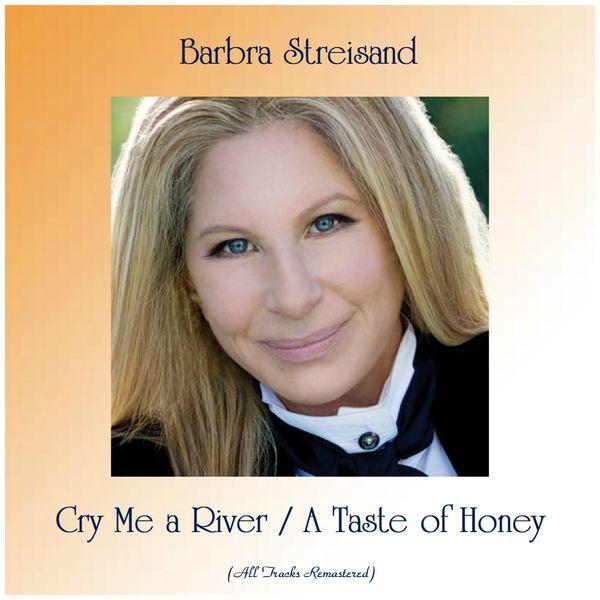 Barbra Streisand - Cry Me a River / A Taste of Honey (All Tracks Remastered)