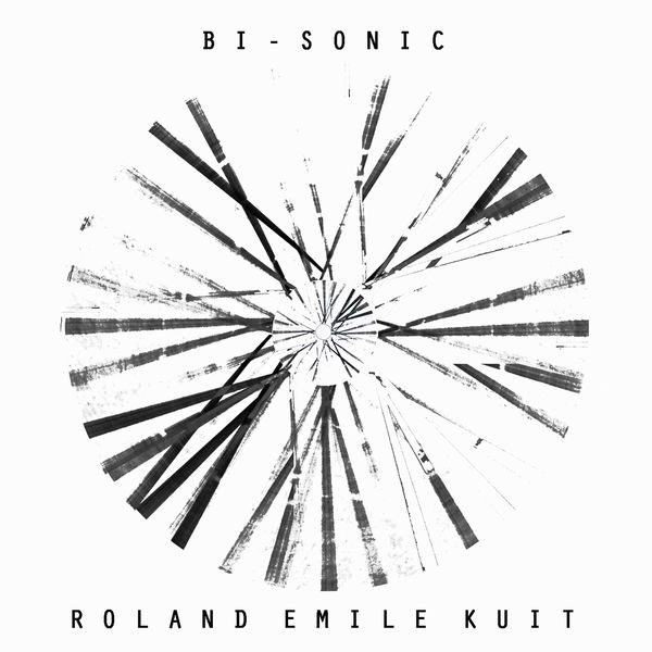 Roland Emile Kuit - Bi-Sonic