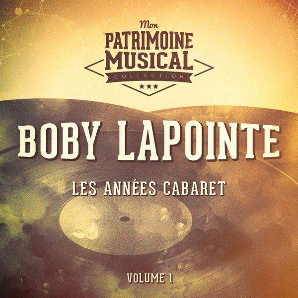 Boby Lapointe - Les années cabaret : boby lapointe, vol. 1