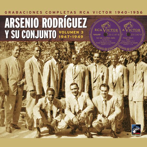 Arsenio Rodriguez - Arsenio Rodríguez y su conjunto. Grabaciones completas RCA Victor, Vol. 3: 1947-1949