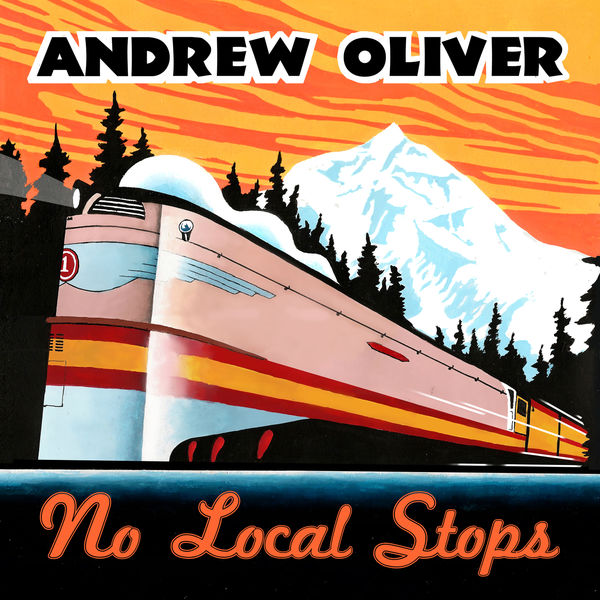 Andrew Oliver - No Local Stops