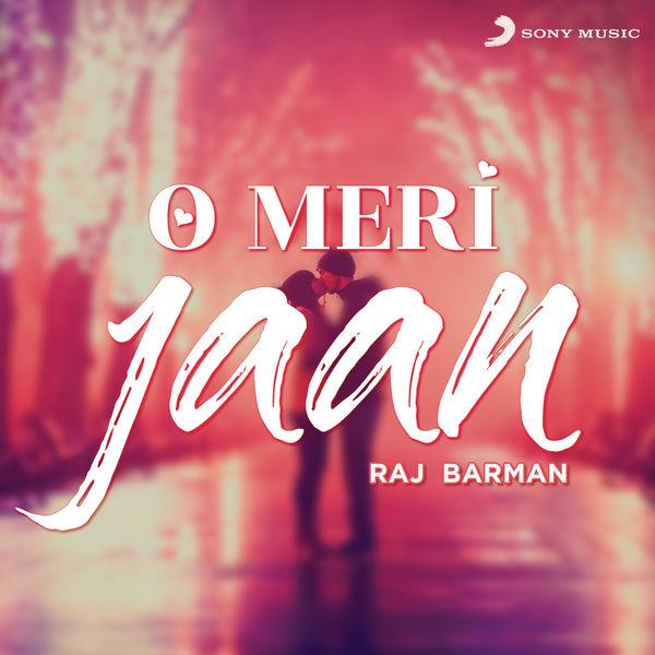 Raj Barman - O Meri Jaan (Rewind Version)