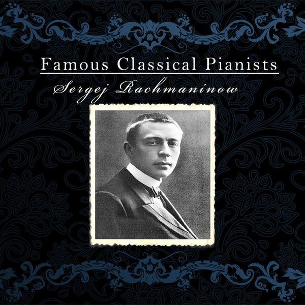 Sergej Rachmaninow, Leopold Stokowski, Eugene Ormandy, Philadelphia Orchestra - Famous Classical Pianists / Sergej Rachmaninow