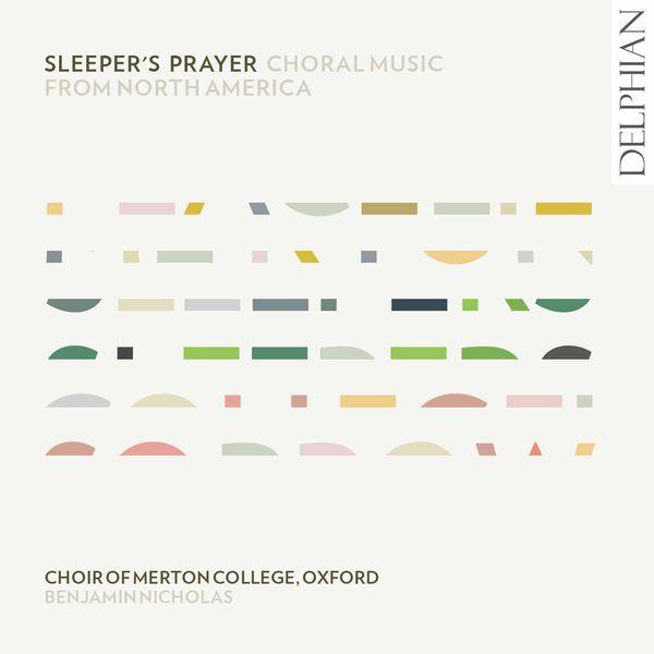 Choir of Merton College, Oxford - Sleeper's Prayer: Choral Music from North America