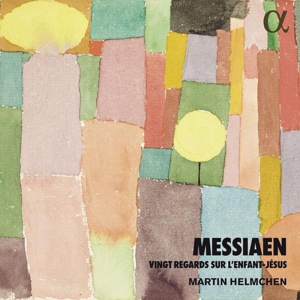 Martin Helmchen - Messiaen: Vingt regards sur l'Enfant-Jésus