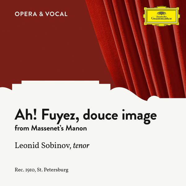 Leonid Sobinov - Massenet: Manon: Ah! Fuyez, douce image